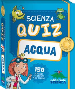 Scienza Quiz Acqua Editoriale Scienza